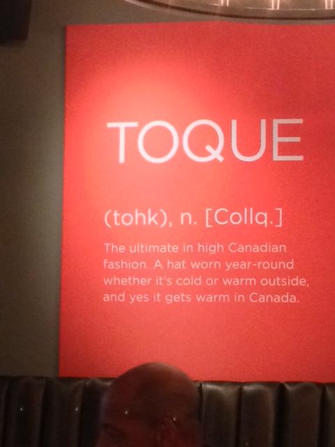 TOQUE - the ultimate in high Canadian fashion. A hat worn year round whether it's cold or warm outside and yes it gets warm in Canada